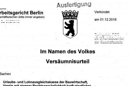 Arbeitsgericht Berlin, Versäumnis-Urteil gegen SOKA-Bau vom 1. Dez. 2016