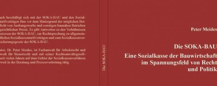 Studie zur Soka-Bau: Die SOKA-BAU - Sozialkasse der Bauwirtschaft
